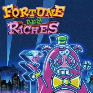 FORTUNE and RICHES